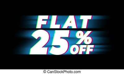 Flat 25 Percent Off Text Glitch Effect Promotion Advertisement Loop Background. Price Tag, Sale, Discounts, Deals, Special Offers, Green Screen and Alpha Matte