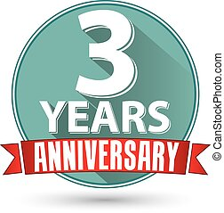 Flat design 3 years anniversary label with red ribbon, vector illustration