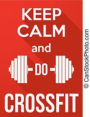 Flat design Poster Keep Calm and do crossfit. Vector background. Card or invitation.