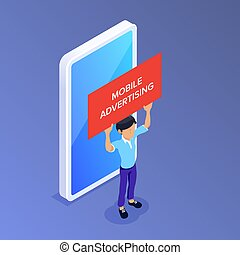 Flat Isometric mobile advertising concept. Man with a poster in his hands on the background of a mobile phone. Can use for web banner, infographics, promotion.