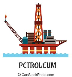 Petroleum industry flat concept showing oil offshore platform on hull columns in the ocean with derrick, cranes and workshop