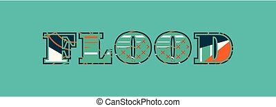 Flood Concept Word Art Illustration - The word FLOOD concept...