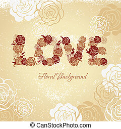 Floral background with roses and love letters