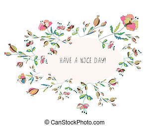 Floral poppies frame with have a nice day words