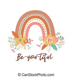 Floral rainbow Tribal boho chic rainbow flowers Positive quote be you tiful. Beautiful bohemian graphic element. Vector