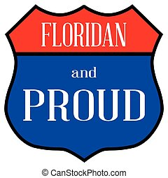 Route style traffic sign with the legend Floridan And Proud