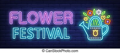 Flower festival neon text with flowers in watering pot
