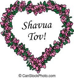 Flower frame in the shape of heart with inscription Shavua...