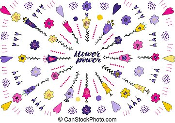 Flower power hand lettering phrase. Set of flower doodles. Pink, violet, purple, yellow flowers.