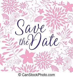 Save the date. - Flower vector background. Save the date.