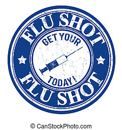 Flu shot stamp - Flu shot, get your today grunge rubber...