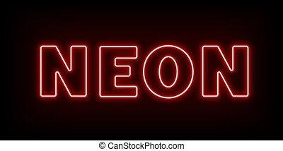 Fluorescent Word Neon - Red fluorescent word neon on dark ...