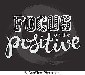 foco, ligado, a, positivo, inscription., mão, lettering, palavras