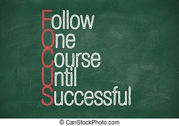 Focus - Follow One Course Until Successful