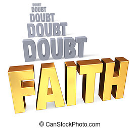 "Focus On Faith Over Doubt - Sharp focus on shiny gold ""FAITH..."