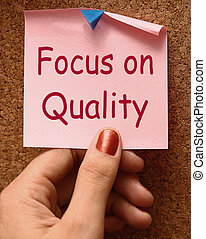 Focus On Quality Note Showing Excellence And Satisfaction...