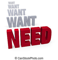 "Focus On What You Need - Sharp focus on bright, red ""WANT""..."