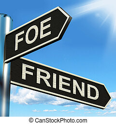 Foe Friend Signpost Means Enemy Or Ally - Foe Friend...