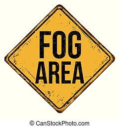 Fog area vintage rusty metal sign