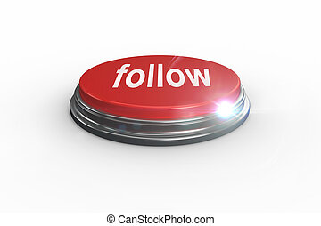 Follow against digitally generated red push button