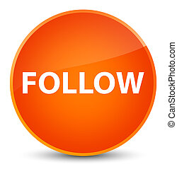 Follow elegant orange round button