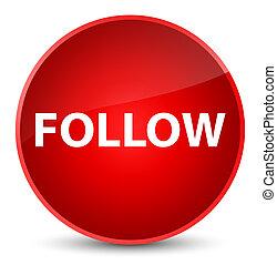Follow elegant red round button