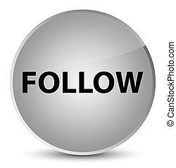 Follow elegant white round button