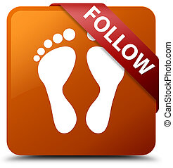 Follow (footprint icon) brown square button red ribbon in corner