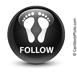 Follow (footprint icon) glassy black round button