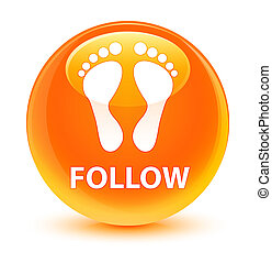 Follow (footprint icon) glassy orange round button