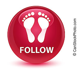 Follow (footprint icon) glassy pink round button