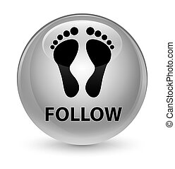 Follow (footprint icon) glassy white round button