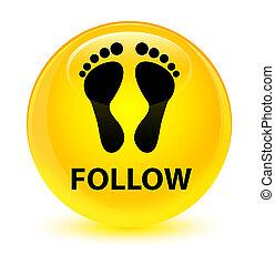 Follow (footprint icon) glassy yellow round button