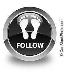 Follow (footprint icon) glossy black round button