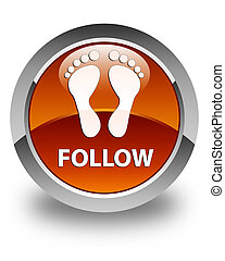 Follow (footprint icon) glossy brown round button