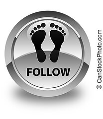 Follow (footprint icon) glossy white round button