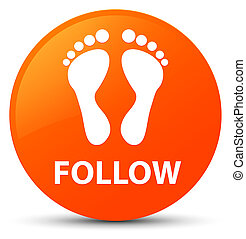 Follow (footprint icon) orange round button