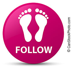 Follow (footprint icon) pink round button