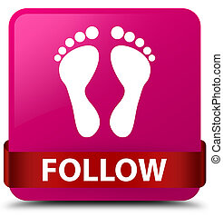 Follow (footprint icon) pink square button red ribbon in middle