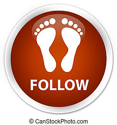 Follow (footprint icon) premium brown round button
