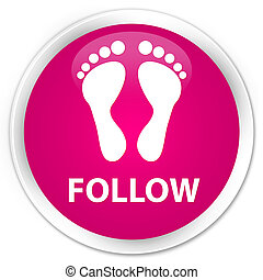 Follow (footprint icon) premium pink round button
