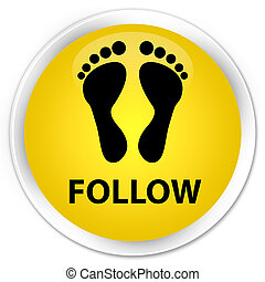 Follow (footprint icon) premium yellow round button