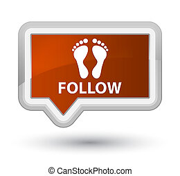 Follow (footprint icon) prime brown banner button