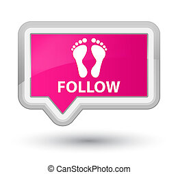 Follow (footprint icon) prime pink banner button