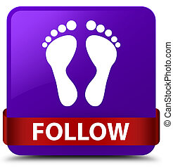 Follow (footprint icon) purple square button red ribbon in middle