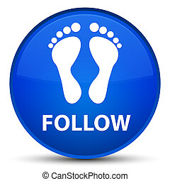 Follow (footprint icon) special blue round button