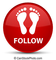 Follow (footprint icon) special red round button