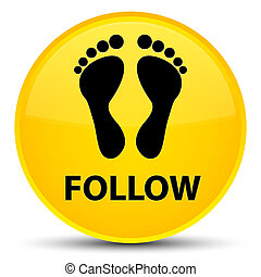 Follow (footprint icon) special yellow round button