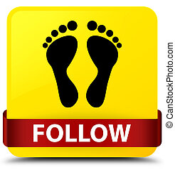 Follow (footprint icon) yellow square button red ribbon in middle