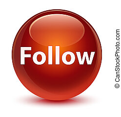 Follow glassy brown round button